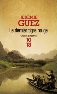 Jérémie Guez  Le dernier tigre rouge