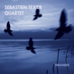 CD-SEBASTIEN-TEXIER-QUARTET-Dreamers-e1459419487857