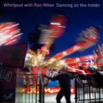 whirlpoolwithronmiles_dancingontheinside_ga.jpg