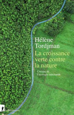 La-croiance-verte-contre-la-nature-Critique-de-l-ecologie-marchande